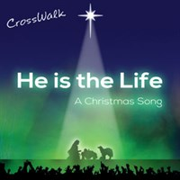 He is the Life (A Christmas Song)